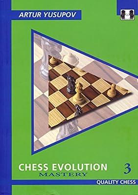 Chess Evolution 3: Mastery (Yusupov's Chess School)
