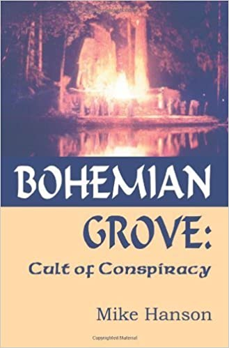 Book Bohemian Grove: Cult Of Conspiracy by Mike Hanson (2004-09-27)