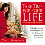 Take Time for Your Life: A Personal Coach's Seven Step Program for Creating the Life You Want