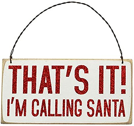 Amazon.com: That s it. I m Calling Santa Cartel decorativo ...