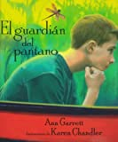 El guardian del pantano: Keeper of the Swamp, Spanish-Language Edition (Spanish Edition)