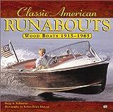 Classic American Runabouts, Robert Bruce Duncan and Philip B. Ballantyne, 0760303754