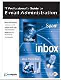 IT Professional's Guide to E-Mail Administration, Techrepublic Staff, 1931490570