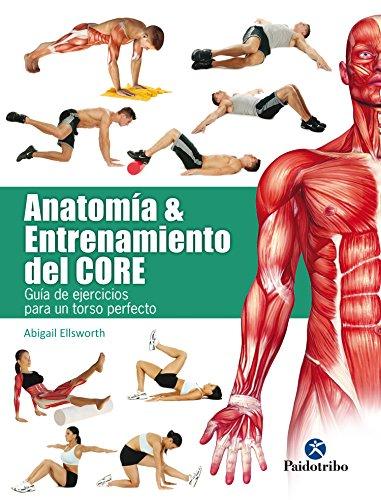 Amazon.com: Anatomía y entrenamiento del core: Guía de ejercicios ...