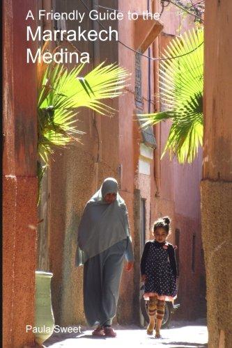 A Friendly Guide to the Marrakech Medina