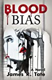 Blood Bias, James R. Tate, 1621412199