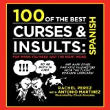 100 of the Best Curses and Insults: Spanish, Antonio Martinez and Rachel Perez, 1616087382