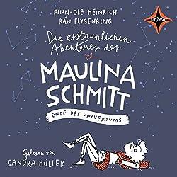 Ende des Universums (Die erstaunlichen Abenteuer der Maulina Schmitt 3)