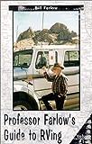 Professor Farlow's Guide to RVing, Bill Farlow, 0937877263