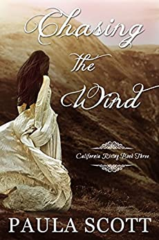 Chasing the Wind: California Rising Book Three by [Scott, Paula]