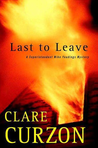 Last to Leave: A Superintendent Mike Yeadings Mystery (Superintendent Mike Yeadings Mysteries)