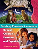 Teaching Phonemic Awareness through Children's Literature and Experiences, Nancy Allen Jurenka, 1594690006