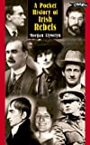 A Pocket History of Irish Rebels, Morgan Llywelyn, 0862785804