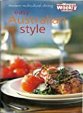 Easy Australian Style (The Australian Women's Weekly Cookbooks)