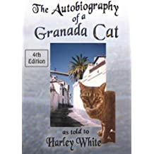 The Autobiography of a Granada Cat -- As Told to Harley White