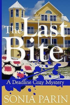 The Last Bite (A Deadline Cozy Mystery Book 4) by [Parin, Sonia]