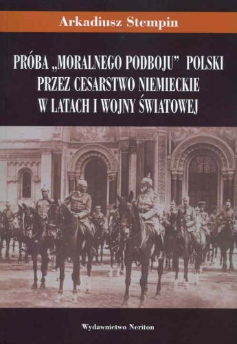 Proba moralnego podboju Polski przez Cesarstwo N Stempin Arkadiusz