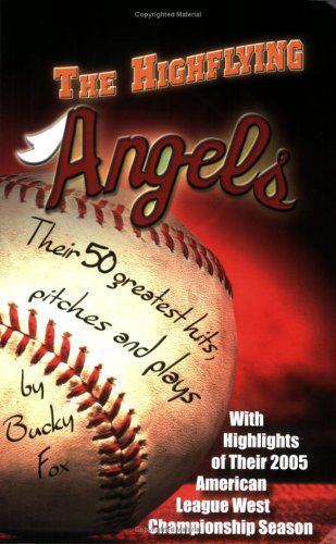 The Highflying Angels: Their 50 Greatest Hits, Pitches and Plays