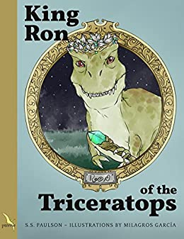 King Ron of the Triceratops by [Paulson, S.S.]