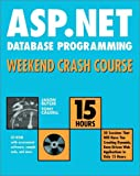 ASP.Net Database Programming Weekend Crash Course, Jason Butler and Tony Caudill, 0764548301