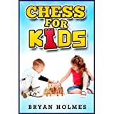 Chess For Kids: How to play chess for kids with a simple explanation of the chess rules for kids and other fun facts about chess
