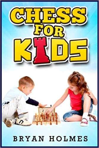 Read Chess For Kids: How to play chess for kids with a simple explanation of the chess rules for kids and other fun facts about chess PDF, azw (Kindle), ePub