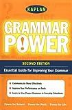 Kaplan Grammar Power, Second Edition: Empower Yourself! Grammar Skills for the Real World (Kaplan Power Books)