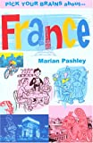 Pick Your Brains about France, Marian Pashley, 1860111556