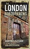 The London Nobody Knows, Geoffrey S. Fletcher, 0752461990