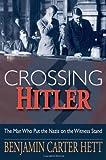 Crossing Hitler, Benjamin Carter Hett, 0195369882