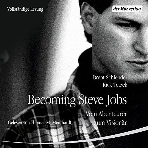 Becoming Steve Jobs: Vom Abenteurer zum