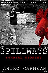Spillways: Surreal Stories