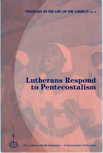 Read Online Lutheran Respond to Pentecostalism (Theology in the Life of the Church) ebook