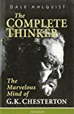 The Complete Thinker: The Marvelous Mind of G.K. Chesterton