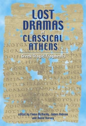 Fiona Range (Lost Dramas of Classical Athens: Greek Tragic Fragments)