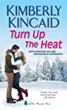 Turn up the Heat, Kimberly Kincaid, 1420132830