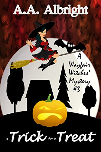 - A Trick for a Treat (A Wayfair Witches' Cozy Mystery #3)