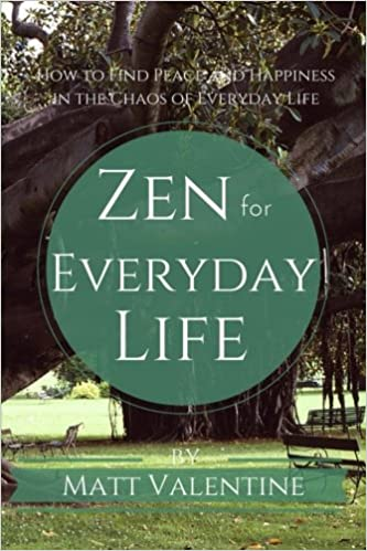 Zen for Everyday Life: How to Find Peace and Happiness in ...
