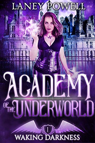 A reverse harem paranormal fantasy about a badass siren and the four hot men who grow to adore her: Waking Darkness (Academy of the Underworld Book 1) by Laney Powell