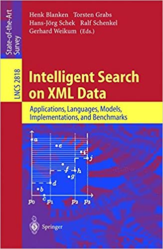 Intelligent Search on XML Data: Applications, Languages, Models, Implementations, and Benchmarks (Lecture Notes in Computer Science)