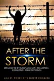 After The Storm: Breaking the Cycle of Abuse with Conviction, Connection and Compassion