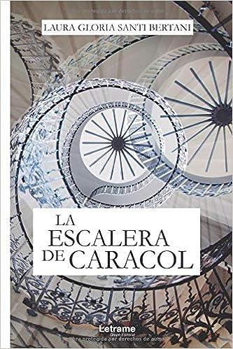 La escalera de caracol: 1 (Novela): Amazon.es: Santi Bertani, Laura Gloria: Libros