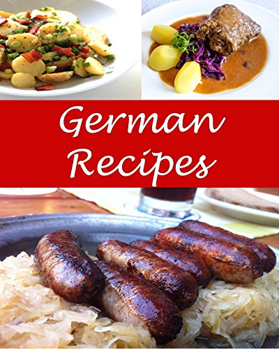 German: German Recipes - The Very Best German Cookbook (German recipes, German cookbook, German cook book, German recipe, German recipe book) by Sarah J Murphy