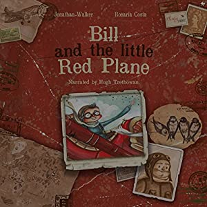 Bill and the Little Red Plane Audiobook