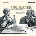 Karl Valentins sprachliche Wirrungen (Valentin-Edition 4) Hörspiel von Karl Valentin Gesprochen von: Karl Valentin, Liesl Karlstadt