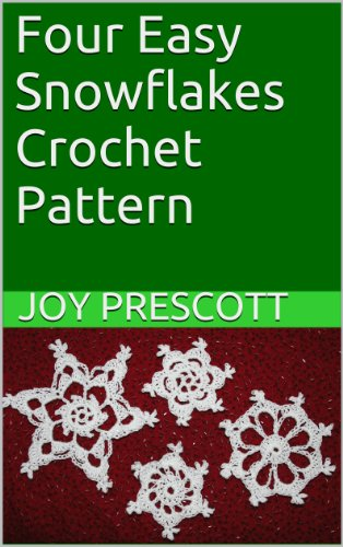 Four Easy Snowflakes Crochet Pattern Kindle Edition By Joy