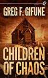 Front cover for the book Children of Chaos by Greg F. Gifune