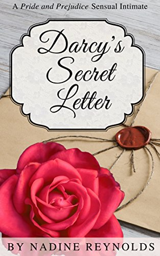 Darcy's Secret Letter: A Pride and Prejudice Sensual Intimate (Darcy and Elizabeth)
