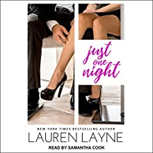 Just One Night: Sex, Love, & Stiletto Series, Book 3 Audiobook by Lauren Layne Narrated by Samantha Cook