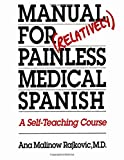 Manual for (Relatively) Painless Medical Spanish 9780292751460